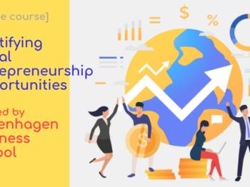 [Online Course] Identifying Social Entrepreneurship Opportunities โดย Copenhagen Business School